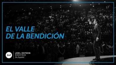 Photo of El valle de la bendición – Joel Osteen