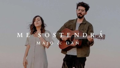 Photo of Majo y Dan – Me Sostendrá (Videoclip)