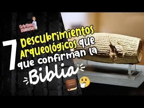 Descubrimientos arqueologicos que confirman la Biblia
