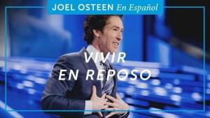 Lee más sobre el artículo Vivir en reposo – Joel Osteen