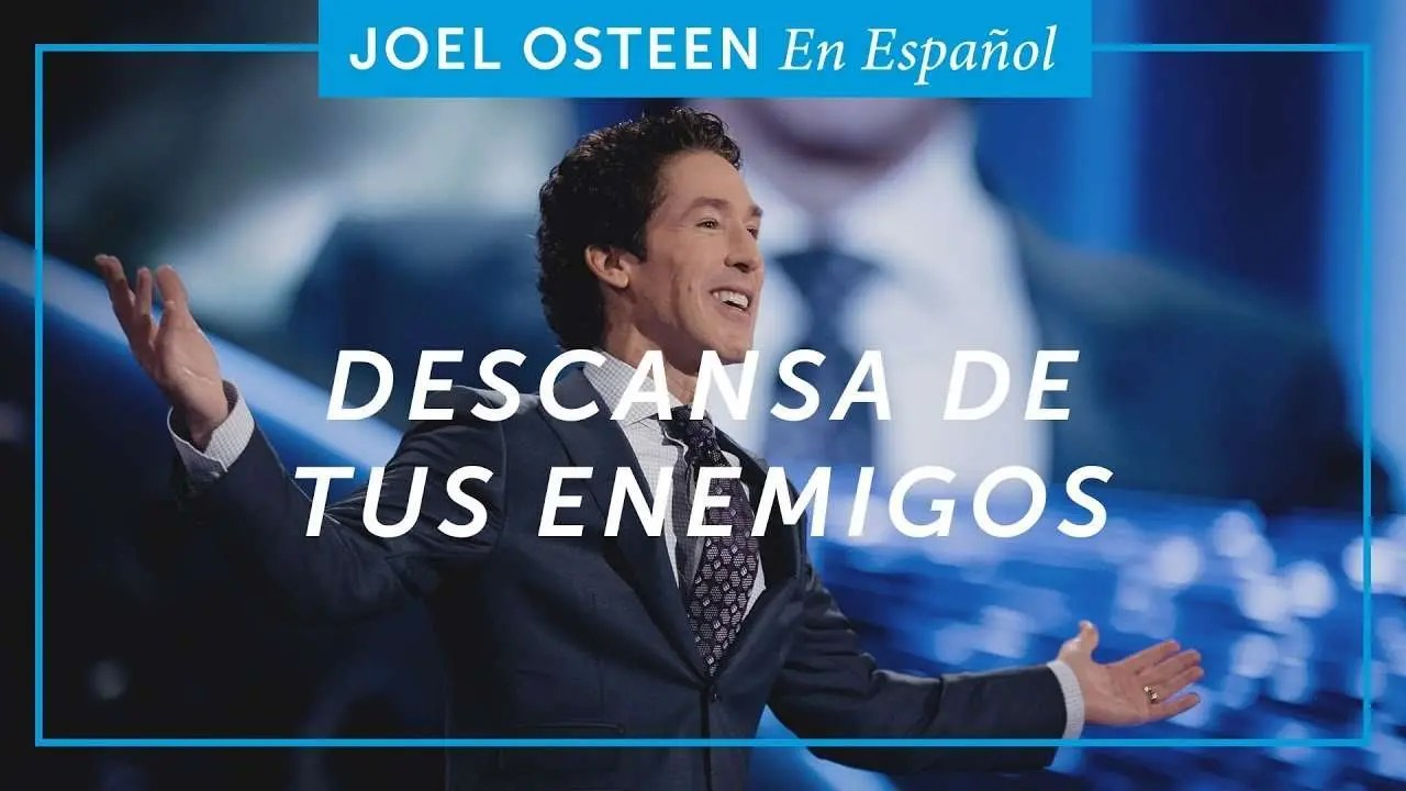 Descansa de tus enemigos – Joel Osteen