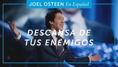 Photo of Descansa de tus enemigos – Joel Osteen