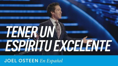 Photo of Tener Un Espíritu Excelente – Joel Osteen
