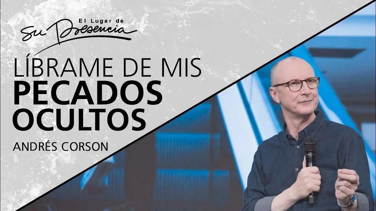 En este momento estás viendo Líbrame de mis pecados ocultos – Andrés Corson