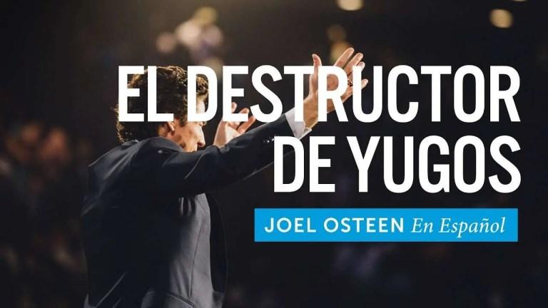 El destructor de yugos – Joel Osteen