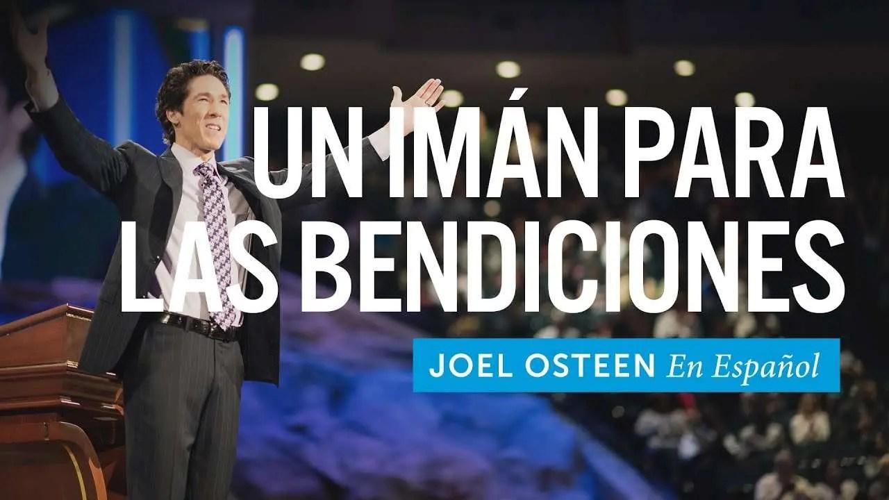 En este momento estás viendo Joel Osteen – Un Imán Para Las Bendiciones
