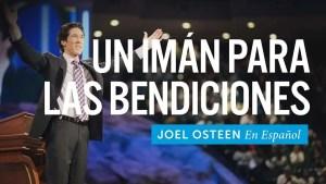Lee más sobre el artículo Joel Osteen – Un Imán Para Las Bendiciones