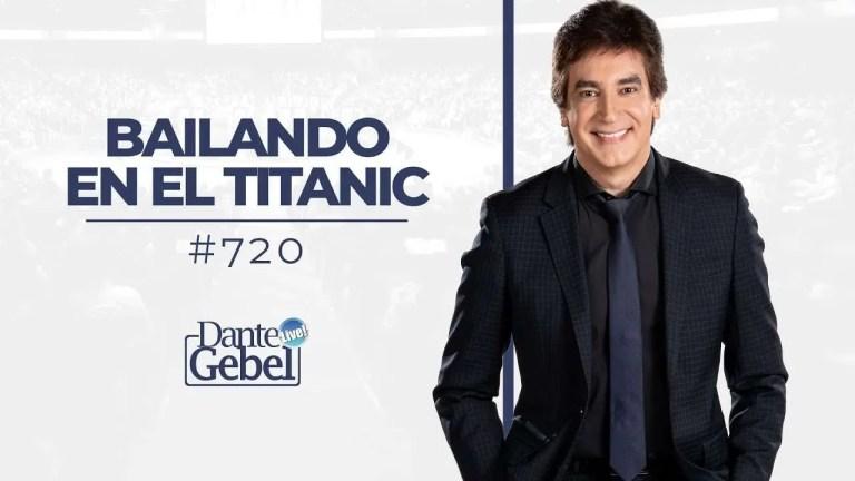 Dante Gebel – Bailando en el Titanic