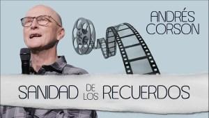 Lee más sobre el artículo Sanidad de los recuerdos – Andrés Corson