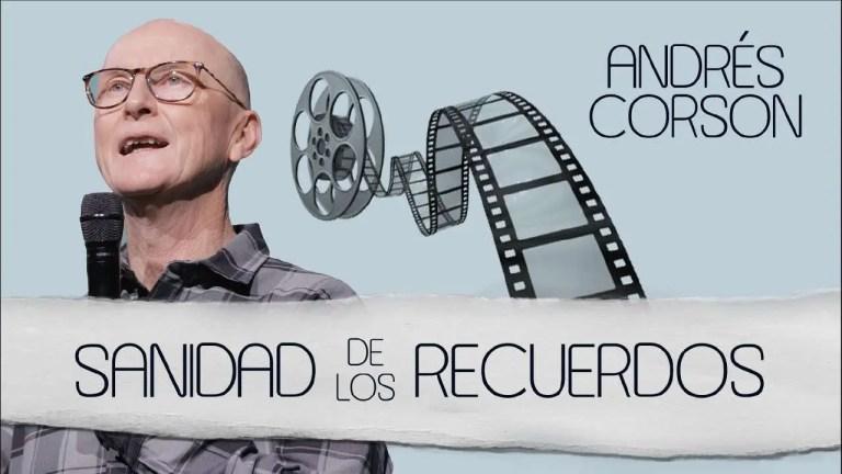 Sanidad de los recuerdos – Andrés Corson