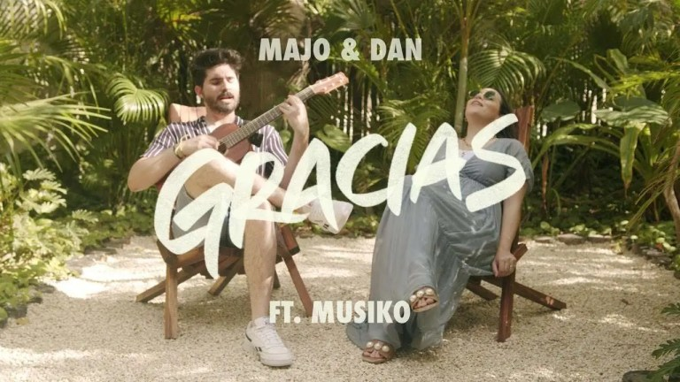 Majo y Dan – Gracias Ft. Musiko