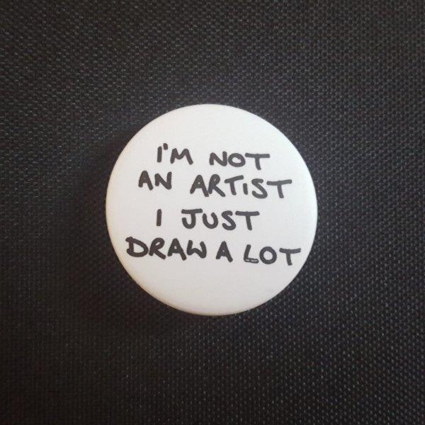 Badge: Not An Artist