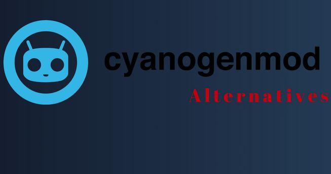 les Meilleures Alternatives à CyanogenMod pour les appareils Android