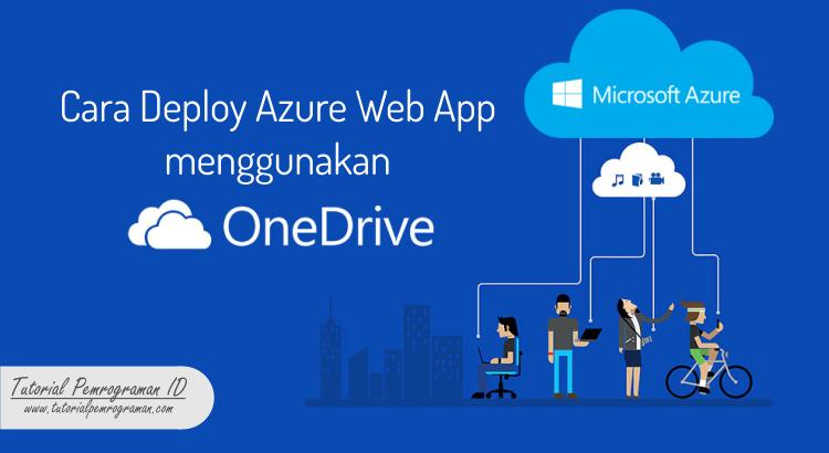 cara-deploy-azure-web-app-menggunakan-onedrive
