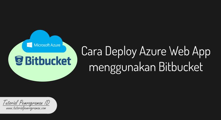 cara-deploy-azure-web-app-menggunakan-bitbucket