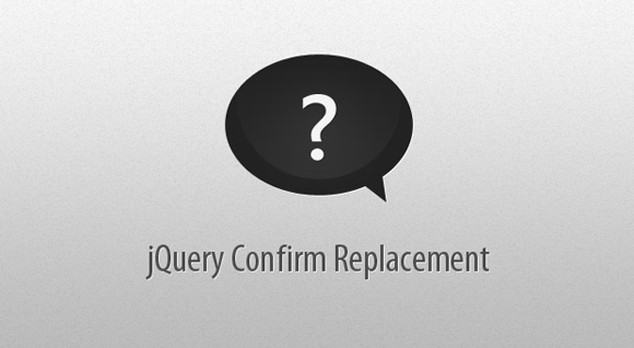 How to Create a jQuery Confirm Dialog Replacement