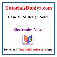 Basic VLSI Design Notes PDF