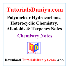 Polynuclear Hydrocarbons, Heterocyclic Chemistry, Alkaloids and Terpenes Notes PDF