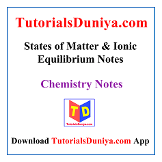 States of Matter & Ionic Equilibrium Notes PDF