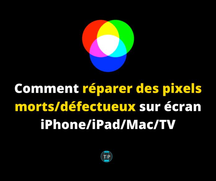 Comment réparer des pixels morts:défectueux sur écran iPhone Pad Mac TV