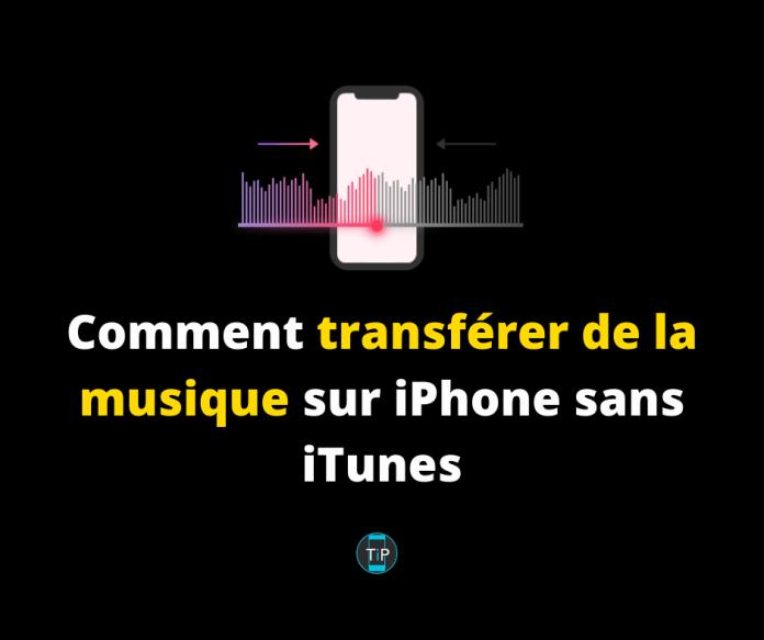 Comment transférer de la musique sur iPhone sans iTunes