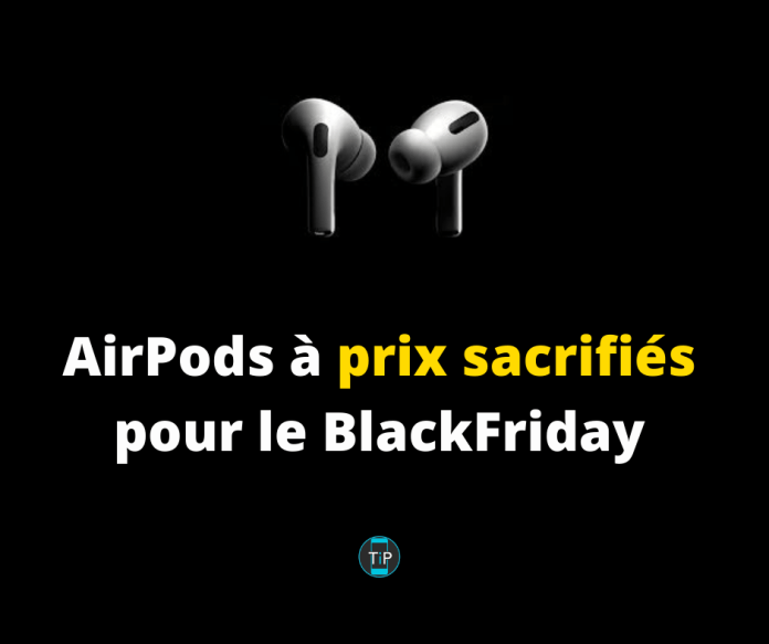 AirPods à prix sacrifiés pour le BlackFriday