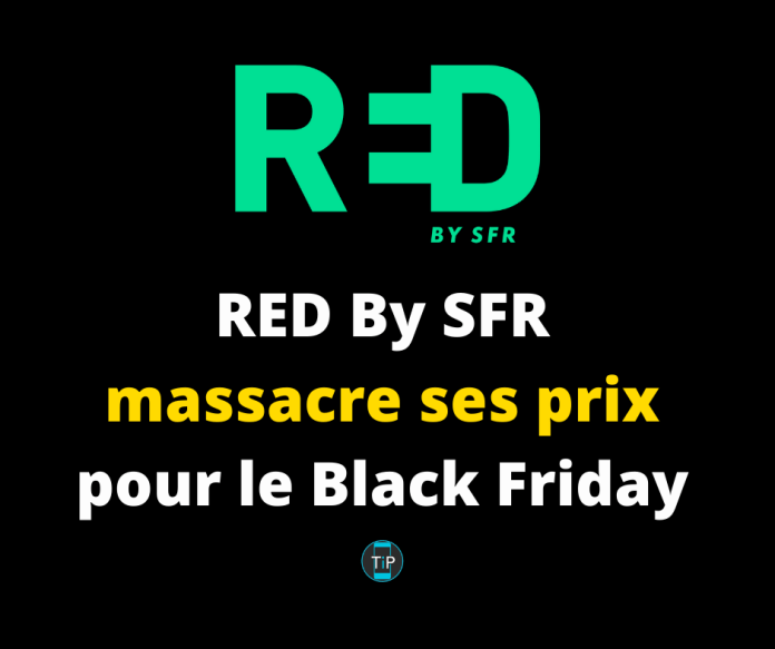 RED By SFR massacre ses prix pour le Black Friday