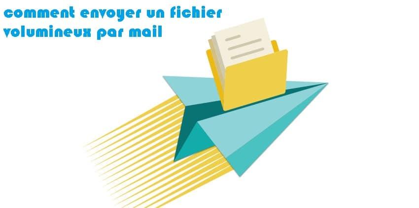 envoyer un fichier volumineux par mail