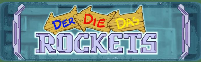 Der Die Das Rockets