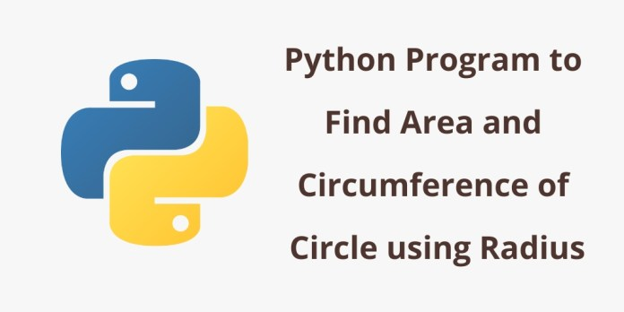 Python Program To Find Area And Circumference Of Circle Using Radius Tuts Make
