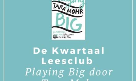 De Kwartaal Leesclub: Playing Big door Tara Mohr