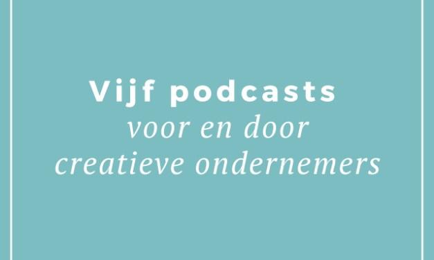 Vijf podcasts voor creatieve ondernemers