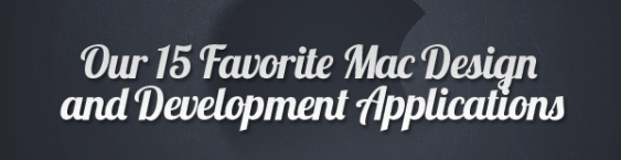 Our 15 Favorite Mac Design and Development Applications