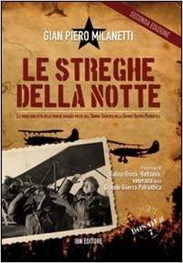 GIAN PIERO MILANETTI: Le streghe della notte. La storia non detta delle eroiche ragazze-pilota dell'Unione Sovietica nella grande guerra patriottica