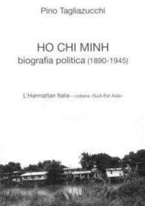 Libri su Ho Chi Minh: Biografia politica di Pino Tagliazucchi