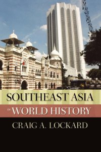 "Craig Al Lockard, ""Southeast Asia in World History"", Oxford University Press, 2009"