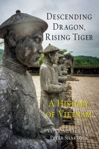 "Vu Hong Lien, Peter D. Sharrock, ""Descending Dragon, Rising Tiger: A History of Vietnam"", Reaktion Books, 2014"