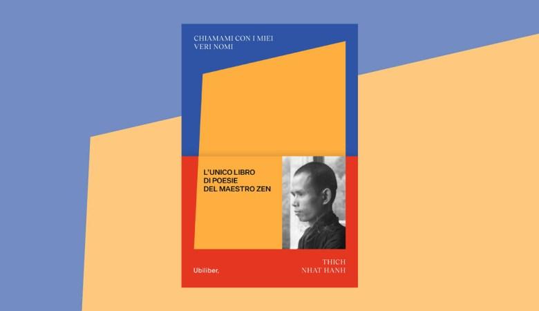 chiamami con i miei veri nomi del maestro zen vietnamita Thich Nhat Thanh