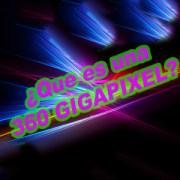 Las ventajas de una Gigapixel 360