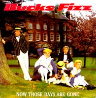Bucks Fizz - Now Those Days Are Gone - Single Cover