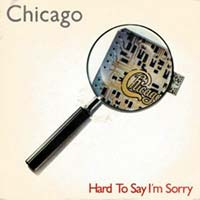 Chicago - Hard To Say I'm Sorry - Single Cover