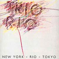 Trio Rio - New York - Rio - Tokyo - Single Cover