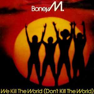 Boney M We Kill the World Single Cover