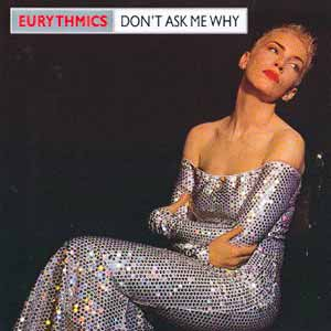 Eurythmics Don't Ask Me Why Single Cover