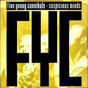 Fine Young Cannibals Suspicious Minds Single Cover