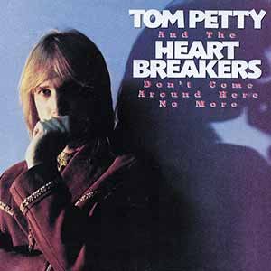 Tom Petty And The Heartbreakers - Don't Come Around Here No More - Single Cover
