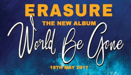 Erasure World Be Gone Album Cover 2017