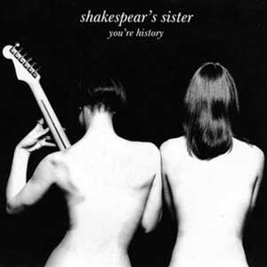 Shakespear's Sister - You're History - Single Cover