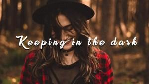 Reasons Why Season 3 Song - keeping it in the dark - lyrics