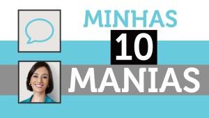 TV CATIA FONSECA: 10 manias que eu tenho